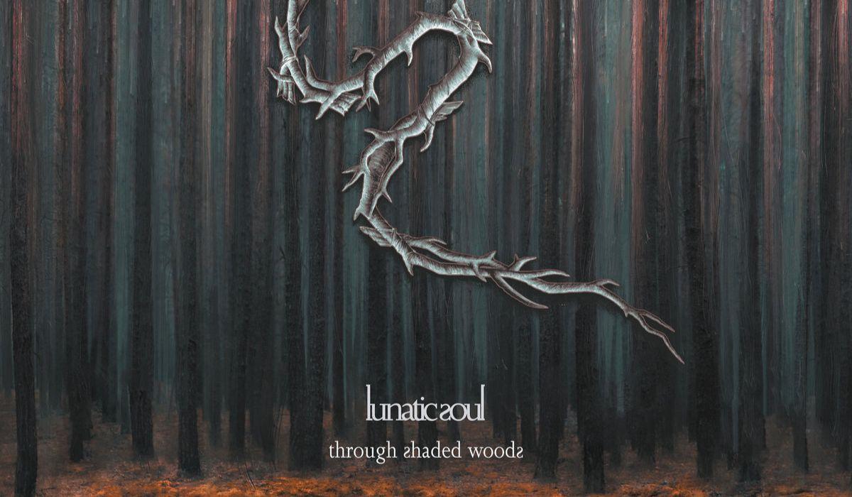 Through Shaded Woods, Lunatic Soul