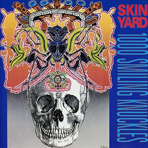 Skin Yard, 1000 Smiling Knuckles 1991